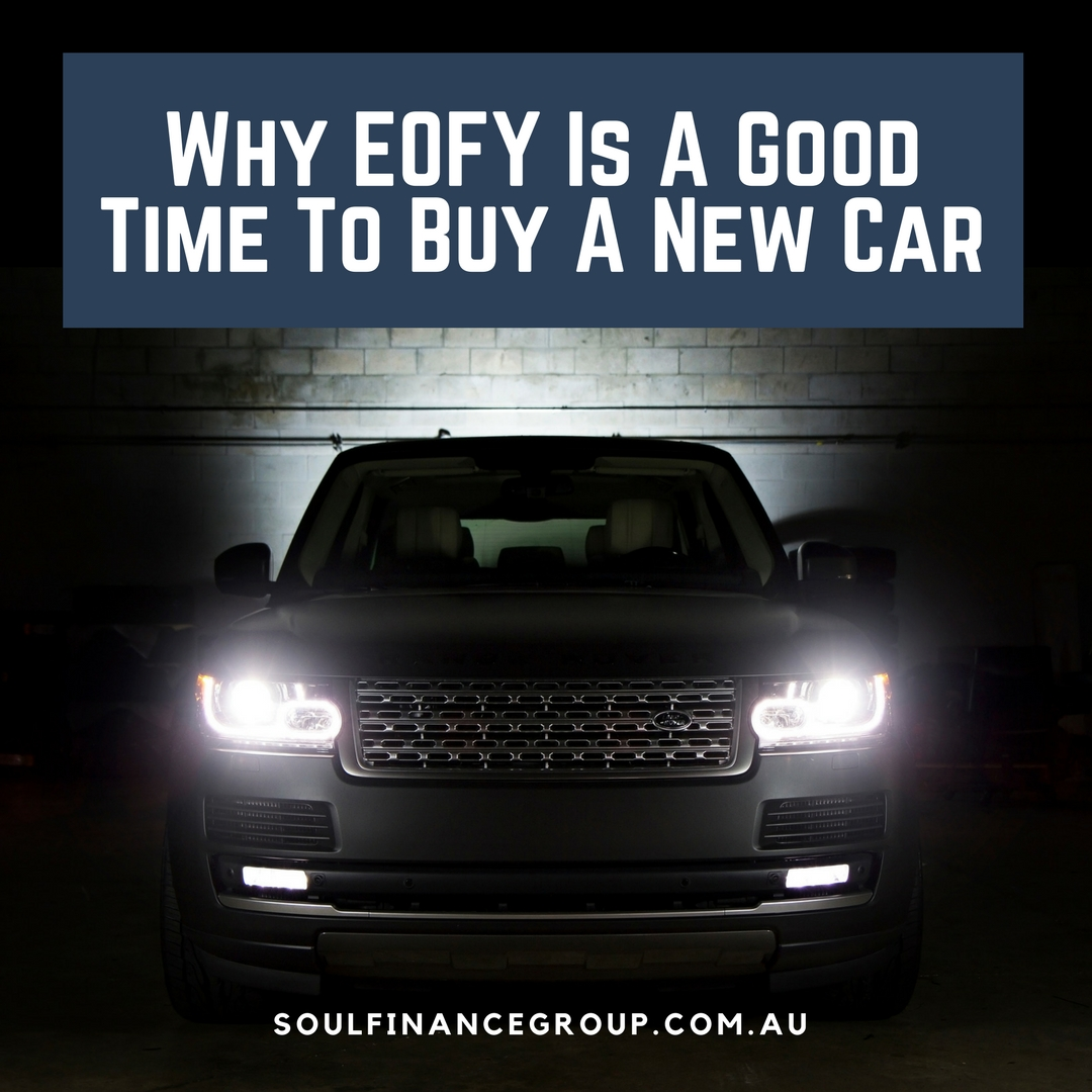 Why EOFY Is A Good Time To Buy A New Car