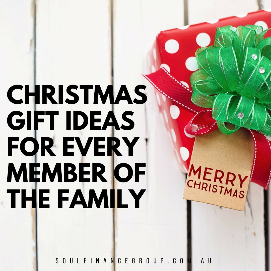 Christmas Gift Ideas For Every Member Of The Family - Soul Finance Group