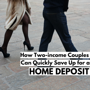two-income couple, home deposit, first home, first home buy
